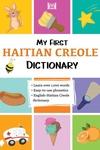 My First Haitian Creole Dictionary