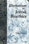 Alternatives in Jewish Bioethics