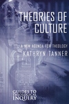Theories of Culture:A New Agenda for Theology