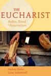 The Eucharist:Bodies, Bread, and Resurrection