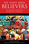 We Have Been Believers:An African American Systematic Theology