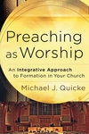 Preaching as Worship:An Integrative Approach to Formation in Your Church
