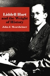 Liddell Hart and the Weight of History