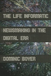 The Life Informatic:Newsmaking in the Digital Era