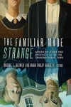 Familiar Made Strange : American Icons and Artifacts After the Transnational Turn