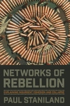 Networks of Rebellion:Explaining Insurgent Cohesion and Collapse