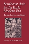 Southeast Asia in the Early Modern Era:Trade, Power, and Belief