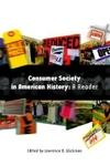 Consumer Society in American History:A Reader