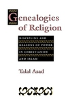 Genealogies of Religion:Discipline and Reasons of Power in Christianity and Islam