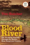 Blood River:The Terrifying Journey Through the World's Most Dangerous Country