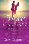 5 Love Languages : The Secret to Love That Lasts