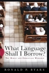 What Language Shall I Borrow?:The Bible and Christian Worship