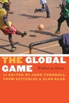 The Global Game:Writers on Soccer