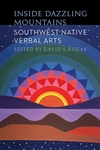 Inside Dazzling Mountains : Southwest Native Verbal Arts