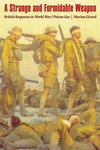A Strange and Formidable Weapon:British Responses to World War I Poison Gas