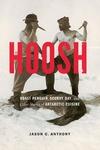 Hoosh:Roast Penguin, Scurvy Day, and Other Stories of Antarctic Cuisine