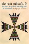 The Four Hills of Life:Northern Arapaho Knowledge and Life Movement