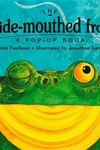 The Wide-Mouthed Frog:A Pop-Up Book