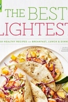 The Best and Lightest: 150 Healthy Recipes for Breakfast, Lunch, and Dinner