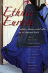 Ethnic Europe:Mobility, Identity, and Conflict in a Globalized World