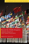 Beyond the Middle Kingdom:Comparative Perspectives on China's Capitalist Transformation