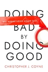 Doing Bad by Doing Good:Why Humanitarian Action Fails