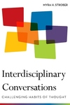 Interdisciplinary Conversations:Challenging Habits of Thought