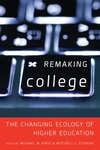 Remaking College : The Changing Ecology of Higher Education