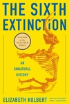The Sixth Extinction:An Unnatural History