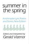 Summer in the Spring : Anishinaabe Lyric Poems and Stories