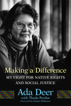 Making a Difference, Volume 19: My Fight for Native Rights and Social Justice