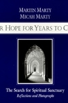 Our Hope for Years to Come:The Search for Spiritual Sanctuary