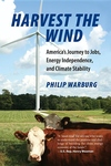 Harvest the Wind:America's Journey to Jobs, Energy Independence, and Climate Stability