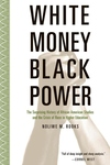 WHITE MONEY/BLACK POWER: THE SURPRISING HIST OF AF