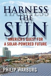 Harness the Sun: America's Quest for a Solar-Powered Future
