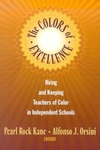 Colors of Excellence : Hiring and Keeping Teachers of Color in Independent Schools