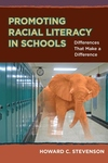 Promoting Racial Literacy in Schools : Differences That Make a Difference