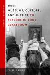 About Museums, Culture, and Justice to Explore in Your Classroom