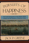 Pursuits of Happiness:The Social Development of Early Modern British Colonies and the Formation of American Culture