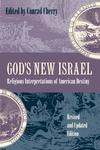 God's New Israel:Religious Interpretations of American Destiny