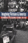 Imagining Vietnam and America:The Making of Postcolonial Vietnam, 1919-1950