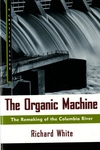 Organic Machine: The Remaking of the Columbia River