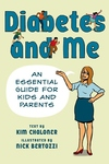 Diabetes and Me:An Essential Guide for Kids and Parents