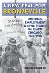 New Deal for Bronzeville : Housing, Employment, and Civil Rights in Black Chicago, 1935-1955