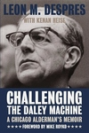 Challenging the Daley Machine:A Chicago Alderman's Memoir