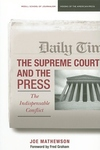 The Supreme Court and the Press:The Indispensable Conflict