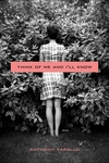 Think of Me and I'll Know:Stories
