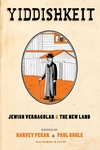 Yiddishkeit:Jewish Vernacular and the New Land
