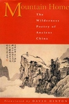 Mountain Home:The Wilderness Poetry of Ancient China