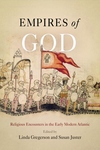 Empires of God:Religious Encounters in the Early Modern Atlantic